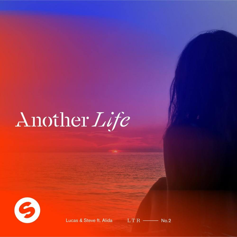 Lucas & Steve feat. Alida - 'Another Life'